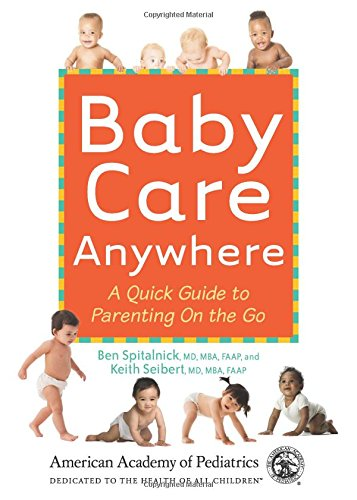 Download Baby Care Anywhere: A Quick Guide to Parenting On the Go PDF