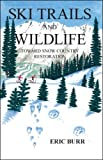 Ski Trails and Wildlife, Eric Burr, 1412058171