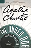 The Under Dog and Other Stories, Agatha Christie, 0062094424