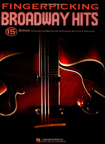 - Fingerpicking Broadway Hits: 15 Songs Arranged for Solo Guitar in Standard Notation & Tab