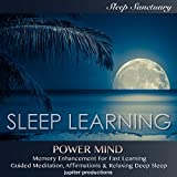 Power Mind, Memory Enhancement for Fast Learning: Sleep Learning, Guided Meditation, Affirmations & Relaxing Deep Sleep