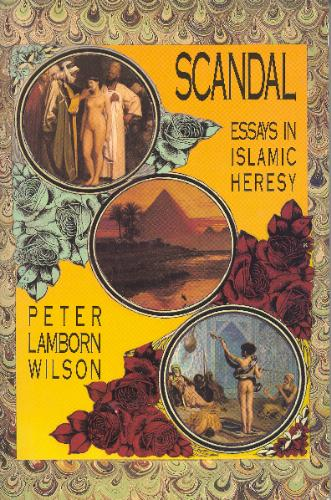 Scandal: Essays in Islamic Heresy, Wilson, Peter Lamborn