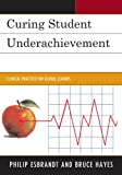 Curing Student Underachievement, Philip Esbrandt and Bruce Hayes, 1610485378