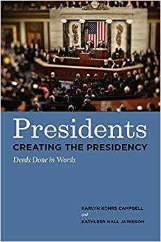 Book Presidents Creating the Presidency: Deeds Done in Words by Karlyn Kohrs Campbell (25-Apr-2008)