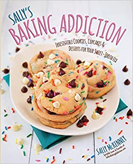 Sallys Baking Addiction: Irresistible Cupcakes, Cookies, and Desserts for Your Sweet-Tooth Fix: Amazon.es: Sally McKenney: Libros en idiomas extranjeros