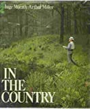 In the Country, Inge Morath and A. Miller, 0670396788