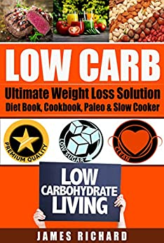 Amazon.com: LOW CARB: The Ultimate Weight Loss Solution