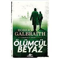 Ölümcül Beyaz: Bir Cormoran Strike Romanı