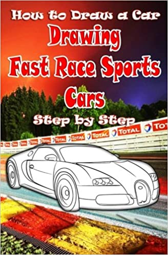 How To Draw A Car Drawing Fast Race Sports Cars Step By Step