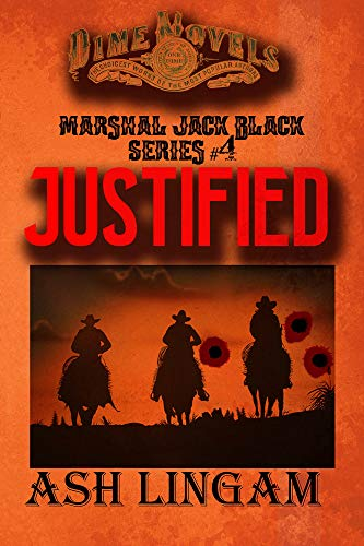 Justified: Western Adventure (Marshal Jack Black Book 4) by [Lingam, Ash]