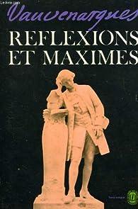 Réflexions et Maximes par Luc de Clapiers marquis de Vauvenargues
