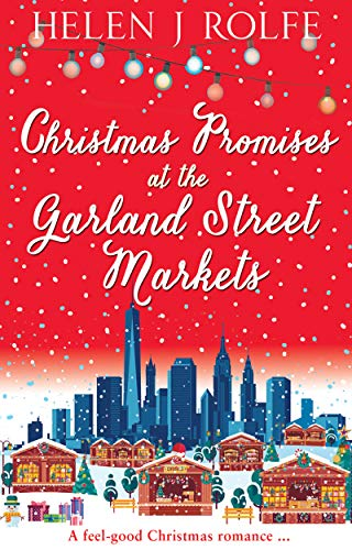 Christmas Promises at the Garland Street Markets: A feel good Christmas romance (New York Ever After, Book 5) (New York Christmas Trees 2019)