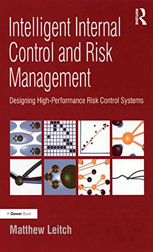 Amazon Com Intelligent Internal Control And Risk Management Designing High Performance Risk Control Systems Ebook Leitch Matthew Kindle Store