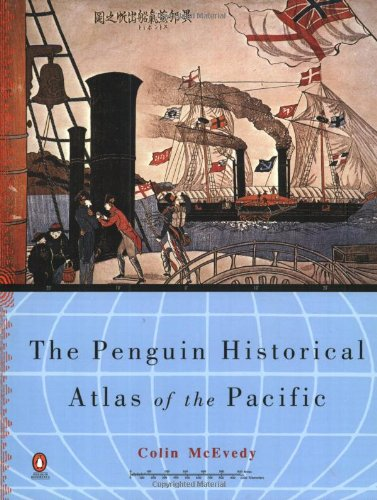 The Penguin Historical Atlas of the Pacific (Hist Atlas) (The New Penguin Atlas Of Ancient History)