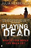 Playing Dead by Julia Heaberlin (2012-07-05)