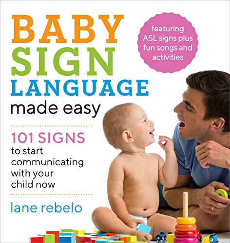 (Baby Sign Language Made Easy: 101 Signs to Start Communicating with Your Child Now)