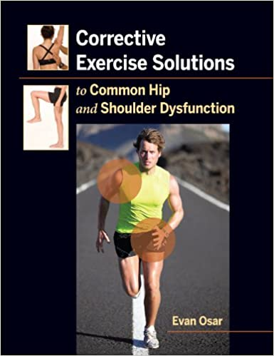Amazon corrective exercise solutions to common hip and shoulder amazon corrective exercise solutions to common hip and shoulder dysfunction ebook evan osar kindle store fandeluxe Images