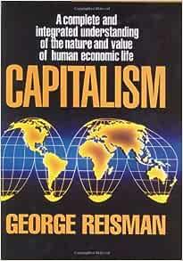 Capitalism By George Reisman