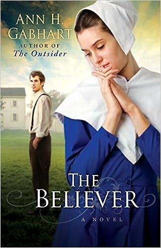 The Believer A Novel Ann H Gabhart 9780800733629 Amazon Books
