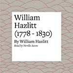 William Hazlitt (1778 - 1830) | William Hazlitt