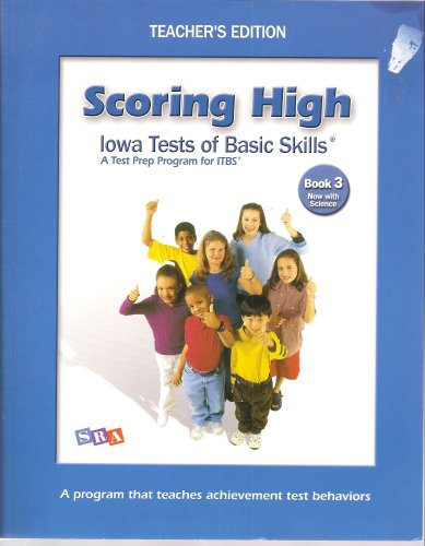 Scoring High, Iowa Tests of Basic Skills, A Test Prep Program for ITBS, Book 3, Now with Science, TEACHER