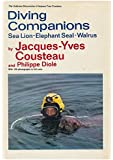 Diving Companions: Sea Lion, Elephant Seal, Walrus (The Undersea discoveries of Jacques-Yves Cousteau)
