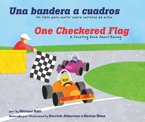 Una bandera a cuadros/One Checkered Flag: Un libro para contar sobre carreras de autos/A Counting Book About Racing (Apréndete tus números/Know Your Numbers) (English and Spanish ()
