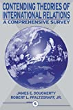 img - for By James E. Dougherty - Contending Theories of International Relations: A Comprehensive Survey: 5th (fifth) Edition book / textbook / text book