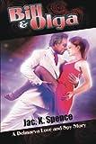 Bill and Olga, Jac. K. Spence, 1491715774
