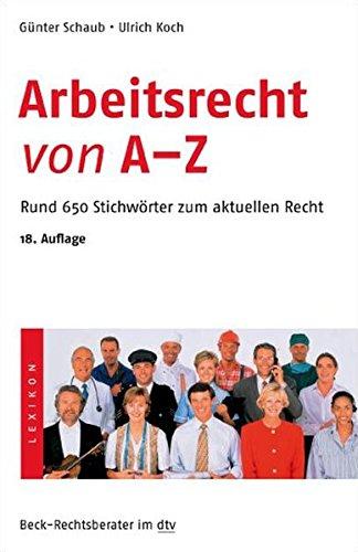 Arbeitsrecht von A - Z: Rund 650 Stichwörter zum aktuellen Recht (dtv Fortsetzungsnummer 70)
