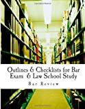 Outlines and Checklists for Bar Exam and Law School Study, Bar Review, 1482683342