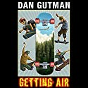 Getting Air Audiobook by Dan Gutman Narrated by Nick Brown