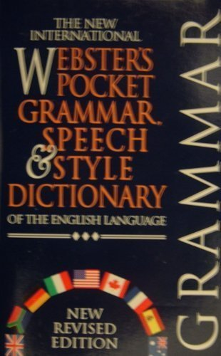 The new international Webster's pocket grammar, speech & style dictionary of the English - Webster English Grammar