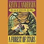 A Forest of Stars: The Saga of Seven Suns, Book 2 | Kevin J. Anderson