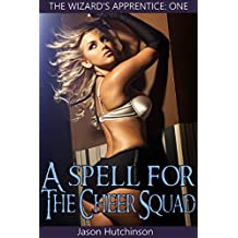 A Spell for the Cheer Squad (The Wizard's Apprentice Book 1)