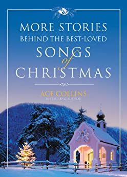 More Stories Behind The Best Loved Songs Of Christmas