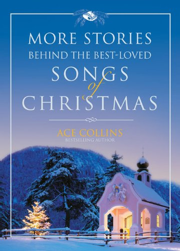 More Stories Behind the Best-Loved Songs of Christmas