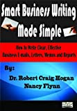 Smart Business Writing Made Simple: How to Write Clear, Effective Business E-mails, Letters, Memos and Reports (Multimedia DVD, PC Only)
