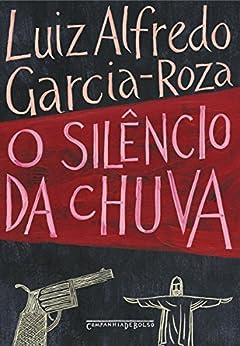 O silêncio da chuva por [Garcia-Roza, Luiz Alfredo]