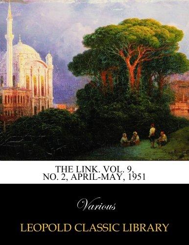 The Link. Vol. 9, No. 2, April-May, 1951 pdf epub