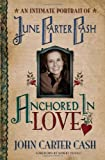 Anchored in Love, John Carter Cash, 0849901871