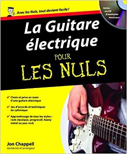 La Guitare électrique Pour Les Nuls (+ 1 CD): Amazon.fr: Jon Chappell:  Livres