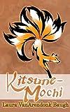 Kitsune-Mochi (Kitsune Tales Book 2)