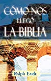 img - for COMO NOS LLEGO LA BIBLIA (Spanish: How We Got Our Bible) (Spanish Edition) book / textbook / text book