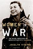 Women in War: The Micro-processes of Mobilization in El Salvador (Oxford Studies in Culture and Politics), Jocelyn Viterna, 0199843651