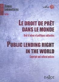 Le droit de prêt dans le monde : Droit d'auteur et politiques culturelles par Carine Conférence internationale du droit de prêt public