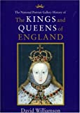 Kings and Queens of England: Illustrated from the Collections of the National Portrait Gallery