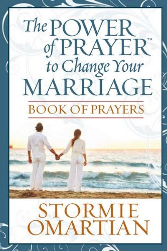 The Power of PrayerTM to Change Your Marriage Book of Prayers (Heart Of Stone To Heart Of Flesh)