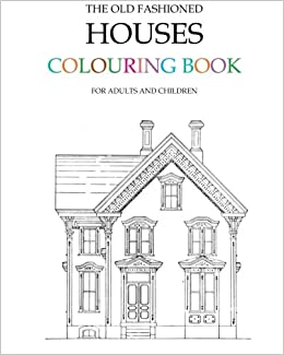 Book The Old Fashioned Houses Colouring Book