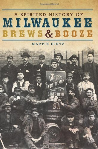 A Spirited History of Milwaukee Brews & Booze (American Palate) by Martin Hintz - Milwaukee Mall Shopping